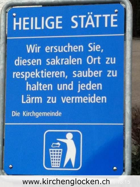 An heiligen Stätten soll jeder Lärm vermieden werden... (www.kirchenglocken.ch)